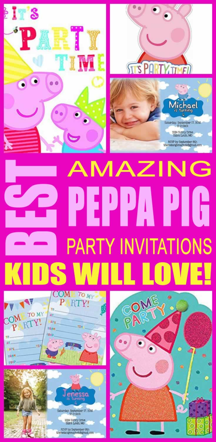 Best Peppa Pig Party Invitations Kids Will Love