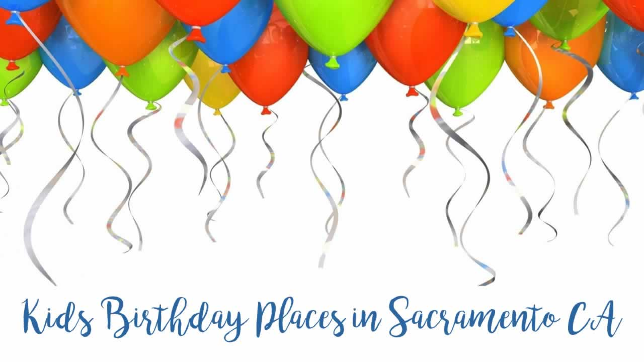 Birthday Party Places in Sacramento CA